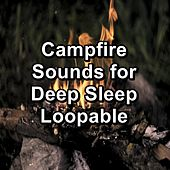 Campfire Sounds for Deep Sleep Loopable von Yoga