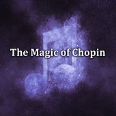 The Magic of Chopin by Frédéric Chopin