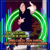Cumbia Cabeza / Papa Garrón / Sos Botón / Entregadora del Marrón by Dany Lescano y Su Flor de Piedra