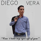 Can´t Take My Eyes off of You by Diego Vera