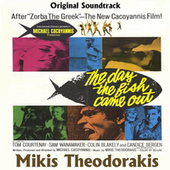 The Day The Fish Came Out by Mikis Theodorakis (Μίκης Θεοδωράκης)