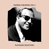 George Shearing Vol.2 - Platinum Selection by George Shearing
