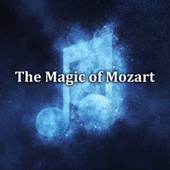 The Magic of Mozart by Wolfgang Amadeus Mozart