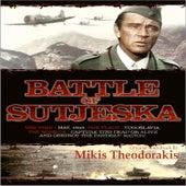 Marshall Tito & The Battle Of Sutjeska - O.S.T. by Mikis Theodorakis (Μίκης Θεοδωράκης)