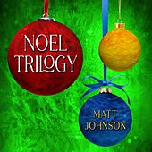 Noel Trilogy by Matt Johnson