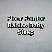 Floor Fan for Babies Baby Sleep by White Noise Babies