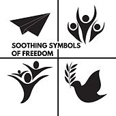 Soothing Symbols of Freedom by Various Artists