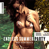 Endless Summer Party: Hot EDM Beats by Various Artists