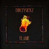 Flame by Dirtysickz