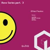 Rave Series, Pt. 3 de Ethan Fawkes