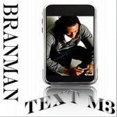 Text Me by Branman