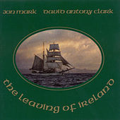Ireland Mark, Jon and David Antony Clark: Leaving of Ireland (The) by Various Artists