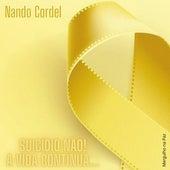 Suicídio Nunca! a Vida Continua... von Nando Cordel