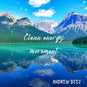 Clean Energy Movement by Andrew Bees