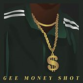 Gee Money Shot by Cookin Soul'