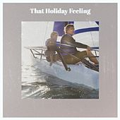 That Holiday Feeling de The Ventures, Kathy Dunn, The Sonics, Juliette, Chipper, The Children of Christmas, Mario Lanza, Baby Jane And The Blenders, The Merrill Staton Choir, Nita Rossi