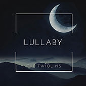 Lullaby by The Twiolins