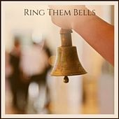 Ring Them Bells by Various Artists