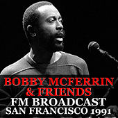 Bobby McFerrin & Friends FM Broadcast San Francisco 1991 de Bobby McFerrin and Friends