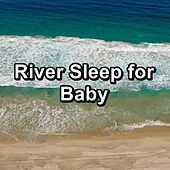 River Sleep for Baby von Meditation Relaxation Club