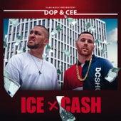 Ice X Cash de dOP