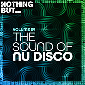 Nothing But... The Sound of Nu Disco, Vol. 09 by Various Artists