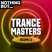 Nothing But... Trance Masters, Vol. 12 by Various Artists