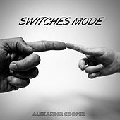 Switches Mode di Alexander Cooper