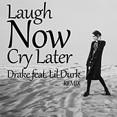Laugh Now Cry Later (Remix) de Drake