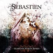 Tears of White Roses von Sebastien