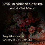 Sergei Rachmaninoff: Symphony No. 2 in E Minor, Op. 27 by Sofia Philharmonic Orchestra