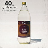 40oz of Holy Water by Sir Calloway