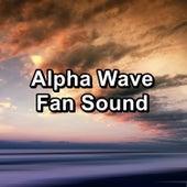 Alpha Wave Fan Sound von Yoga Music