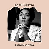 Carmen McRae Vol.2 - Platinum Selection by Carmen McRae