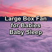 Large Box Fan for Babies Baby Sleep by Sounds for Life
