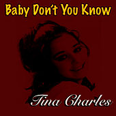 Baby Don't You Know by Tina Charles