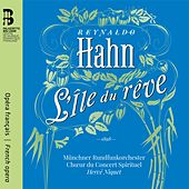 Reynaldo Hahn: L'île du rêve de Chœur du Concert Spirituel