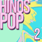Hinos Pop 2 by Various Artists
