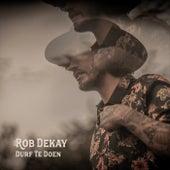 Durf Te Doen von Rob Dekay