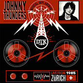 Live from Zürich 1985 by Johnny Thunders