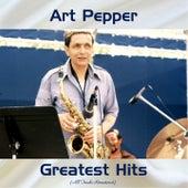Art Pepper Greatest Hits (All Tracks Remastered) by Art Pepper