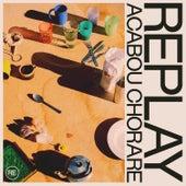 Replay - Acabou Chorare de Replay