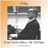 Royal Garden Blues / My Old Flame (All Tracks Remastered) by Al Haig