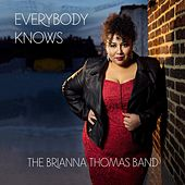 Everybody Knows by The Brianna Thomas Band