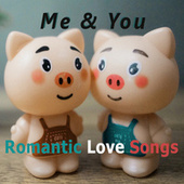 Romantic Love Songs - Me&You by Various Artists