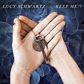 Keep Me EP by Lucy Schwartz