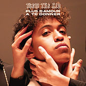 Plus d'amour à te donner by Tsew The Kid
