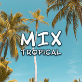 Mix Tropical de Various Artists