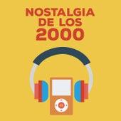 Nostalgia De Los 2000 von Various Artists