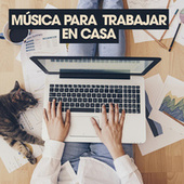 Música Para Trabajar En Casa de Various Artists